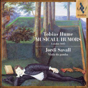 TOBIAS HUME. Musical Humors, London 1605. Jordi Savall