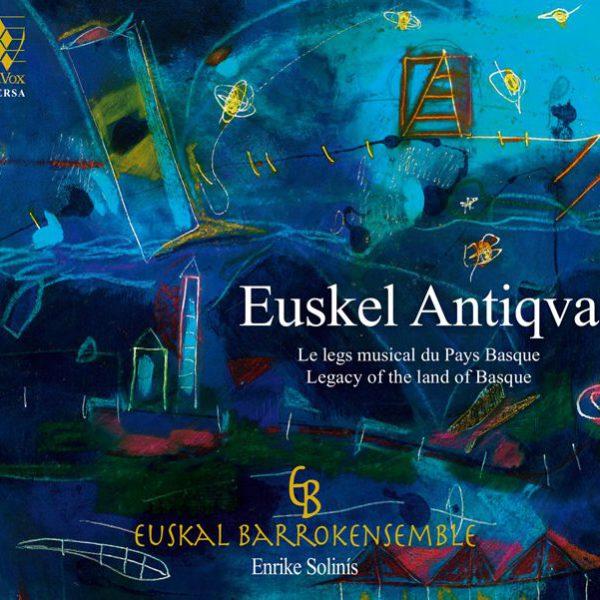 EUSKEL ANTIQVA Le Legs musical du Pays Basque