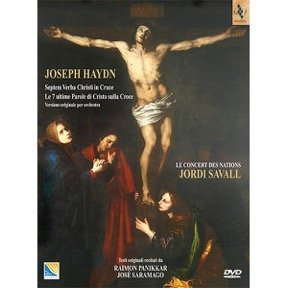 JOSEPH HAYDN Septem Verba Christi in Cruce - Jordi Savall