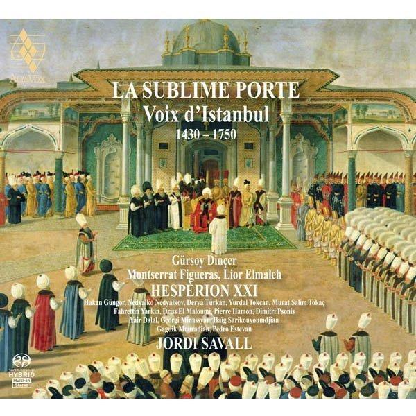 LA SUBLIME PORTE Voix d'Istanbul (1430 – 1750)